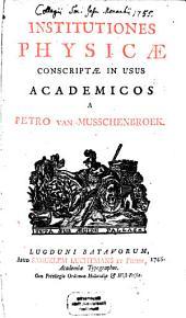 Petri van Musschenbroek Institutiones physicae: conscriptae in usus academicos