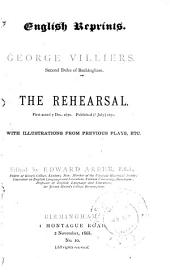 The Rehearsal: With Illustrations from Previous Plays, Etc