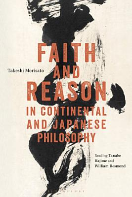 Faith and Reason in Continental and Japanese Philosophy PDF