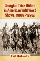 Georgian Trick Riders in American Wild West Shows  1890s      1920s PDF