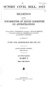 Sundry Civil Bill, 1917: Hearings Before Subcommittee of House Committee on Appropriations ... in Charge of Sundry Civil Appropriation Bill for 1917, Sixty-fourth Congress, First Session ...