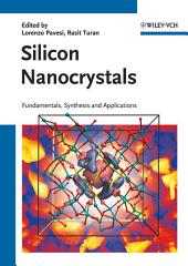Silicon Nanocrystals: Fundamentals, Synthesis and Applications