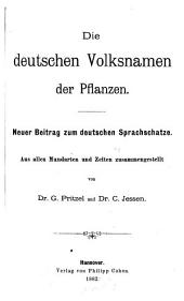 Die deutschen Volksnamen der Pflanzen: neuer Beitrag zum deutschen Sprachschatze