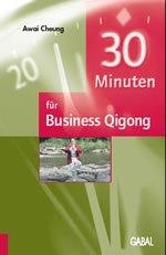 30 Minuten f  r Business Qigong PDF