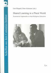 Shared Learning in a Plural World: Ecumenical Approaches to Inter-religious Education