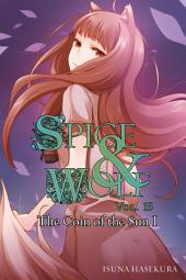 Spice and Wolf, Vol. 15 (light novel): The Coin of the Sun I