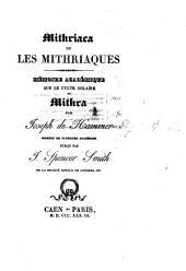 Mithriaca, ou les Mithriaques. Mémoire académique sur le culte solaire de Mithra ... publié par J. S. Smith