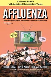 Affluenza: How Overconsumption Is Killing Us—and How to Fight Back, Edition 3