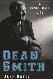 Dean Smith: A Basketball Life