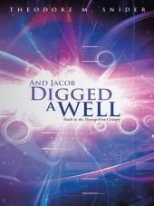 And Jacob Digged a Well: Faith in the Twenty-First Century