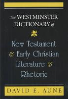 The Westminster Dictionary of New Testament and Early Christian Literature and Rhetoric PDF