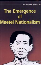 The Emergence of Meetei Nationalism: A Study of Two Movements Among the Meeteis