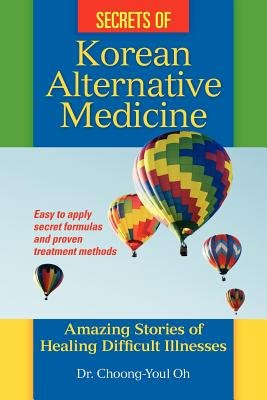 Secrets of Korean Alternative Medicine