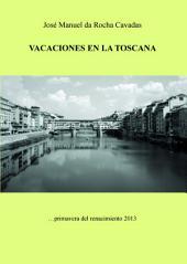 VACACIONES EN LA TOSCANA: …primavera del renacimiento2013