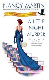 A Little Night Murder: A Blackbird Sisters Mystery