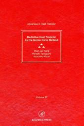 Advances in Heat Transfer: Radiative Heat Transfer by the Monte Carlo Method