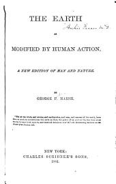 The Earth as Modified by Human Action: A New Edition of Man and Nature