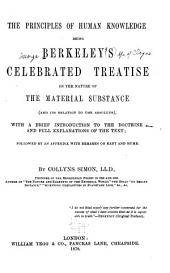 The Principles of Human Knowledge: Being Berkeley's Treatise on the Nature of Material Substance (and Its Relation to the Absolute)