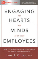 Engaging the Hearts and Minds of All Your Employees  How to Ignite Passionate Performance for Better Business Results PDF