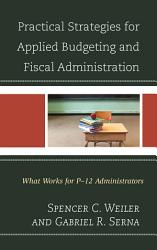 Practical Strategies For Applied Budgeting And Fiscal Administration Book PDF