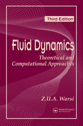 Fluid Dynamics: Theoretical and Computational Approaches, Third Edition, Edition 3