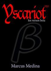 Yscariot: los versos beta