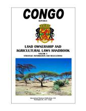 Congo Land Ownership and Agricultural Laws Handbook Volume 1 Strategic Information and Regulations