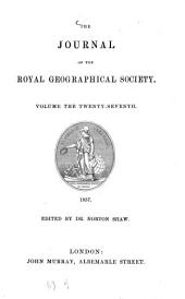 The Journal of the Royal Geographical Society: JRGS, Volume 27