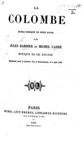 La Colombe. Opéra-comique en deux actes