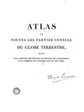 Atlas de toutes les parties connues du globe terrestre: dressé pour l'Historie philosophique et politique des éstablissements et du commerce des Européens dans les deux Indes