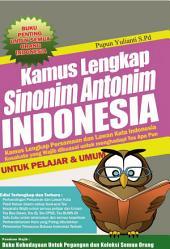 Kamus Lengkap Sinonim Antonim Indonesia: Buku Penting Untuk Semua Orang Indonesia