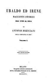 Ubaldo ed Irene Racconti Storici dal 1790 al 1814