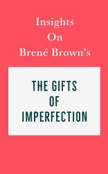 Insights On Bren Brown S The Gifts Of Imperfection PDF