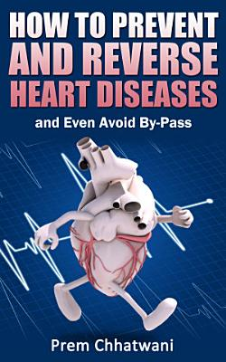 How to Prevent and Reverse Heart Diseases PDF
