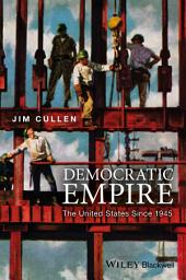 Democratic Empire: The United States Since 1945