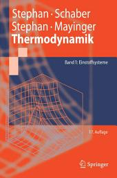 Thermodynamik: Grundlagen und technische Anwendungen Band 1: Einstoffsysteme, Ausgabe 17