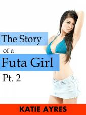 The Story of a Futa Girl (Short Erotic Stories) Pt. 2