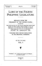 Laws of the Fourth Philippine Legislature: Message from the President of the United States Transmitting the Laws Enacted by the Fourth Philippine Legislature During Its First Session, from October 16, 1916, to February 8, 1917, Inclusive, and Its Special Session, from February 12 to 22, 1917, Inclusive, Including the Administrative Code, Together with Certain Resolutions of the Philippine Commission