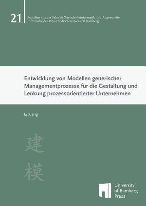Entwicklung von Modellen generischer Managementprozesse f  r die Gestaltung und Lenkung prozessorientierter Unternehmen PDF