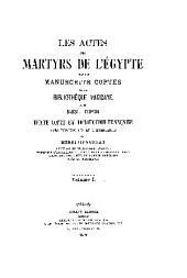 Les actes des martyrs de l'Egypte tirés des manuscrits coptes de la Bibliotheq́ue Vaticane et du Musée Borgia: Volume1