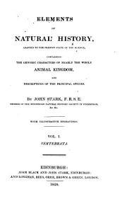 Elements of natural history: adapted to the present state of the science, containing the generic characters of nearly the whole animal kingdom, and the descriptions of the principal species, Volume 1