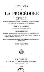 Les lois de la procédure civile, ouvrage dans lequel l'auteur a refondu son analyse raisonnée, son traité et ses questions sur la procédure: Volume3