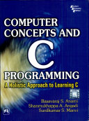 Computer Concepts And C Programming  A Holistic Approach To Learning C PDF