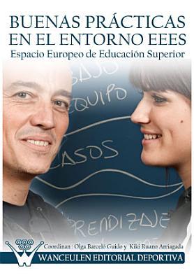 Buenas pr  cticas en el entorno EEES  Espacio Europeo de Educaci  n Superior  PDF