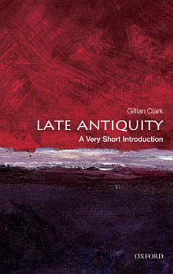 Late Antiquity  A Very Short Introduction PDF