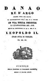 Danao, re d'Argo: dramma serio per musica : da rappresentarsi nell'Imp. e R. Teatro in Via della Pergola la quadragesima del 1836
