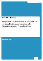 Analyse von Spartensendern in Deutschland vor dem Hintergrund zunehmender Digitalisierung des Fernsehmarktes