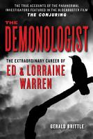 The Demonologist  The Extraordinary Career of Ed and Lorraine Warren PDF