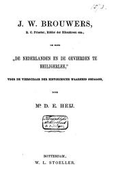 """J. W. Brouwers, R. C. priester, ridder der Eikenkroon enz., om zijne """"De Nederlanden en de gevierden te Heiligerlee"""", voor de vierschaar der historiesche waarheid gedaagd"""
