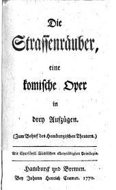 Die Strassenräuber, eine komische Oper in 3 Aufz. bearb. von Buschmann: Band 64;Band 68